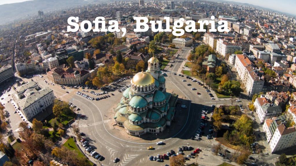 Sofia, Bulgaria Sofia, Bulgaria