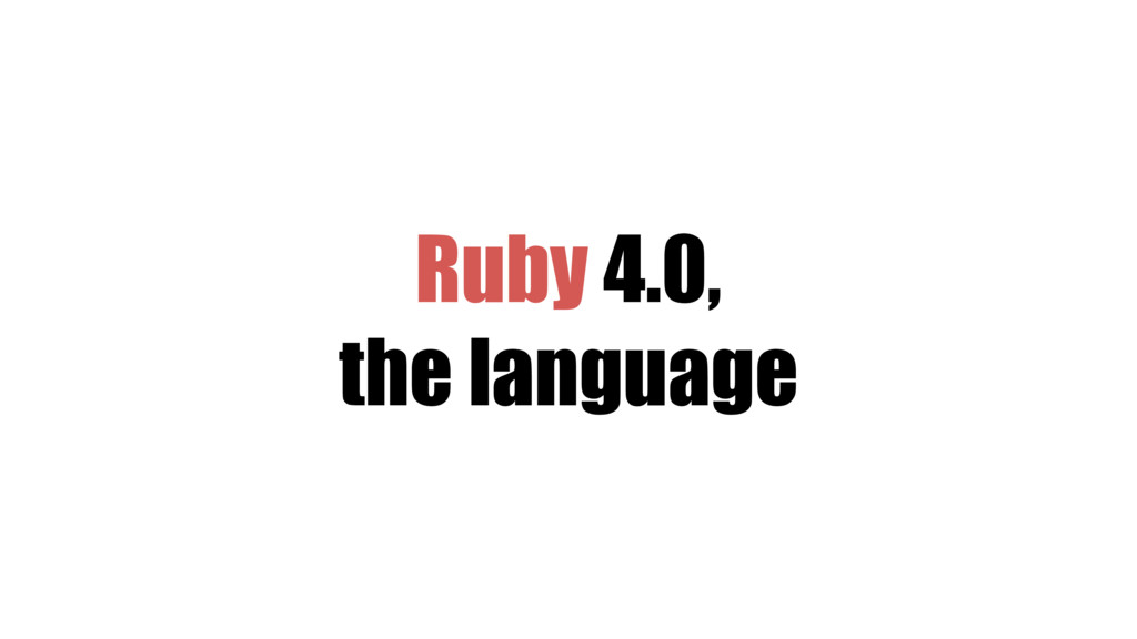 Ruby 4.0, the language