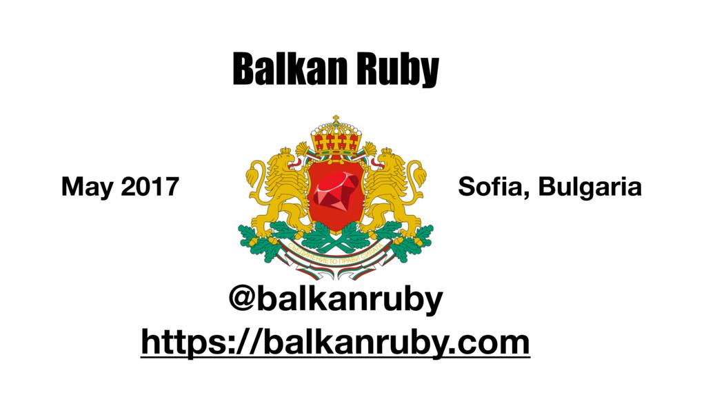 Balkan Ruby @balkanruby https://balkanruby.com ...