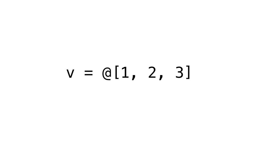 v = @[1, 2, 3]