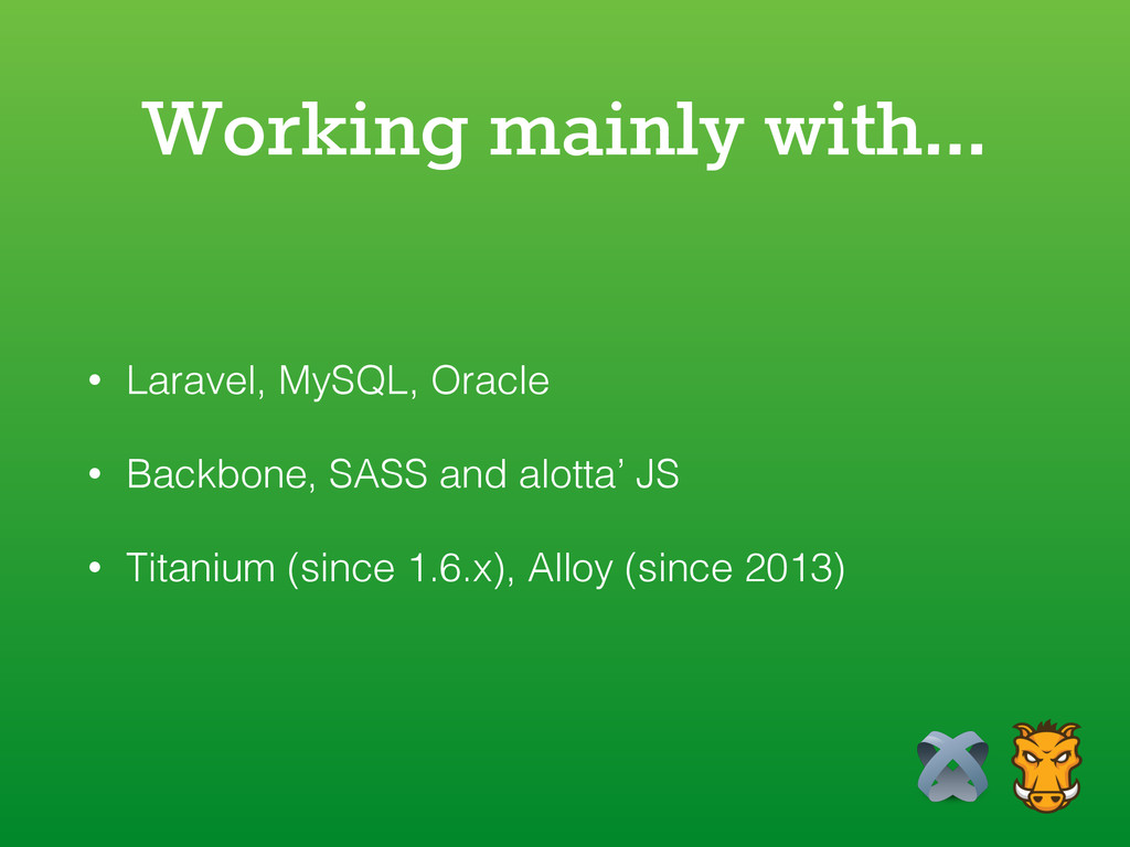 Working mainly with… • Laravel, MySQL, Oracle •...