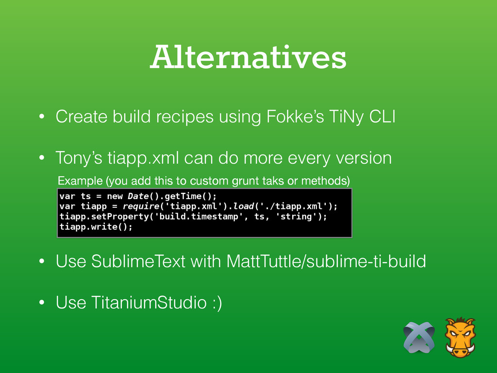 Alternatives • Create build recipes using Fokke...