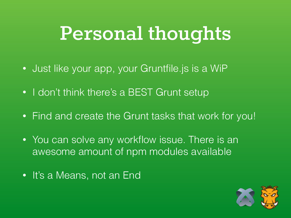 Personal thoughts • Just like your app, your Gr...
