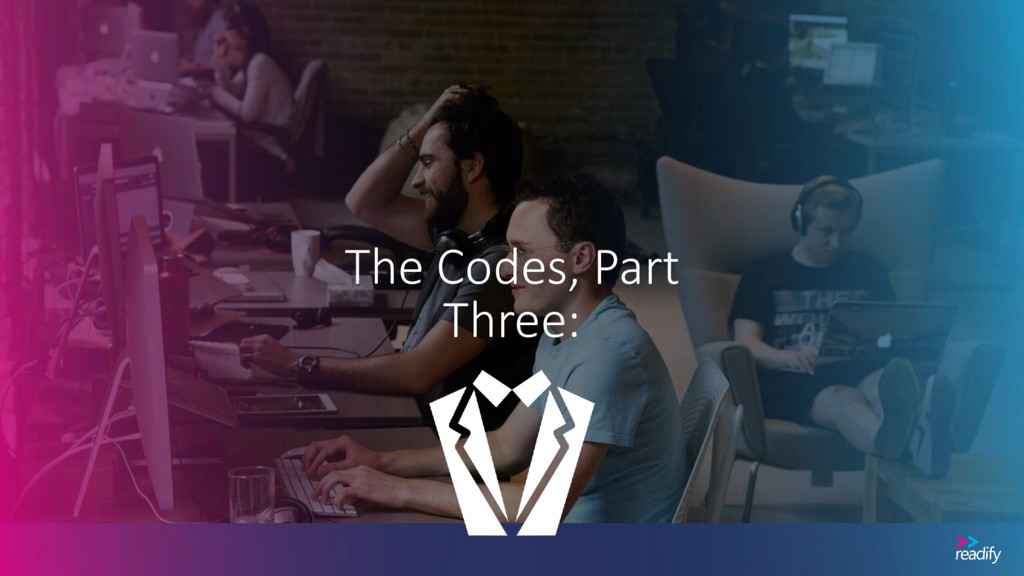 The Codes, Part Three: