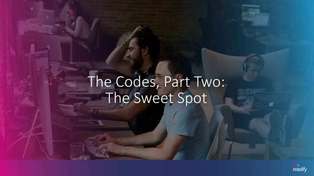 The Codes, Part Two: The Sweet Spot