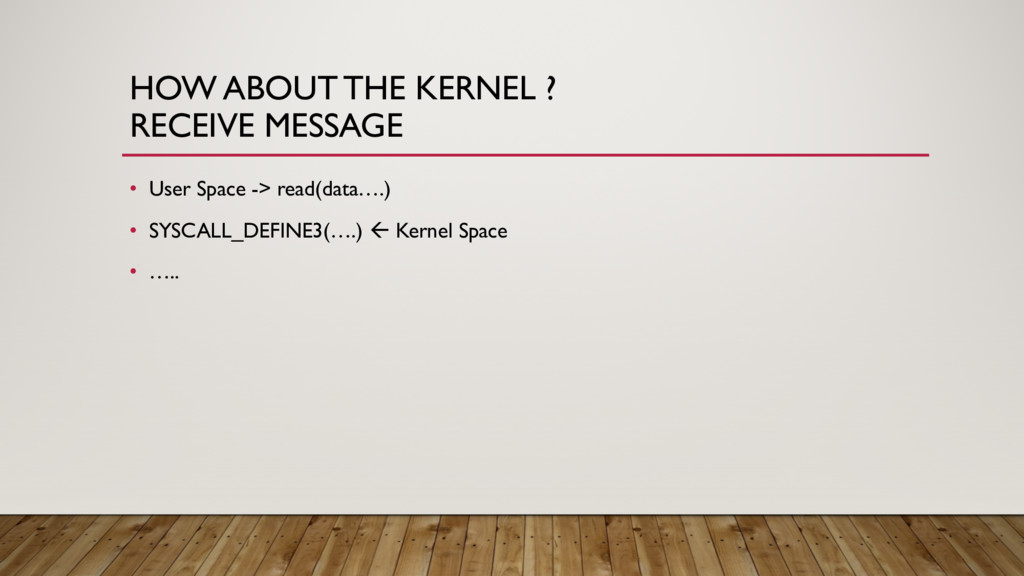HOW ABOUT THE KERNEL ? RECEIVE MESSAGE • User S...