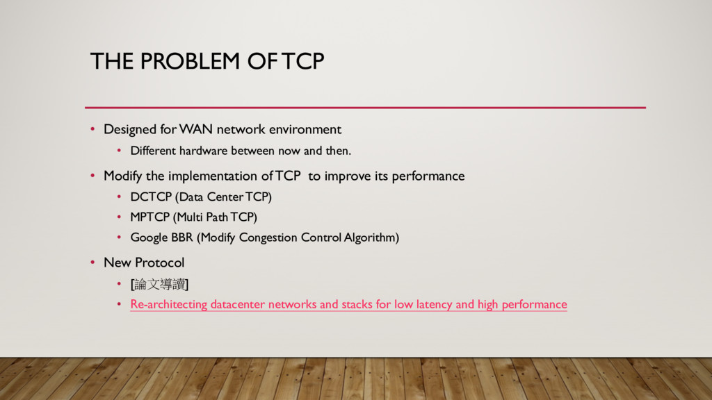 THE PROBLEM OF TCP • Designed for WAN network e...