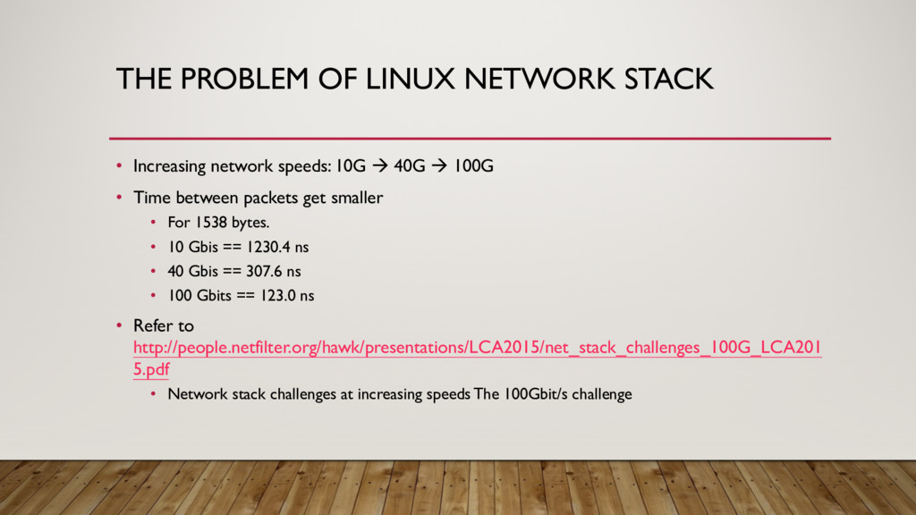 THE PROBLEM OF LINUX NETWORK STACK • Increasing...