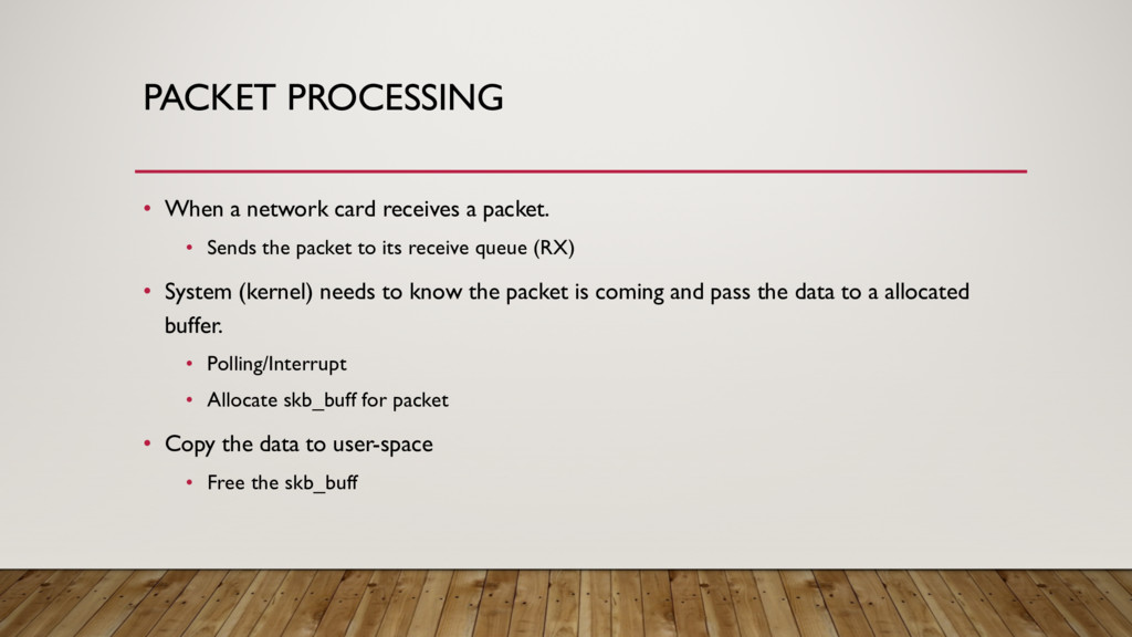 PACKET PROCESSING • When a network card receive...