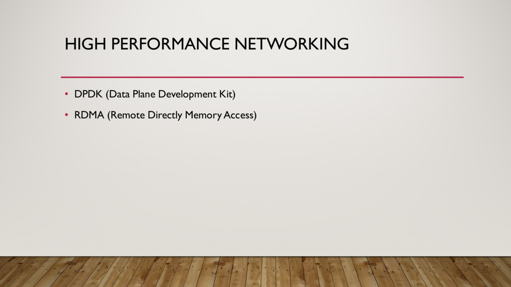 HIGH PERFORMANCE NETWORKING • DPDK (Data Plane ...