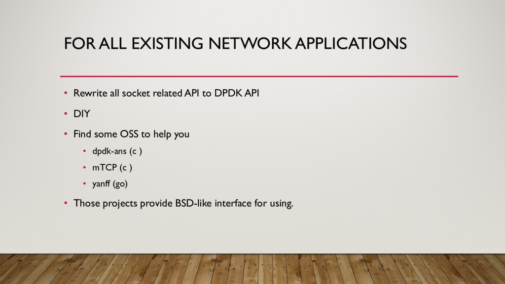 FOR ALL EXISTING NETWORK APPLICATIONS • Rewrite...