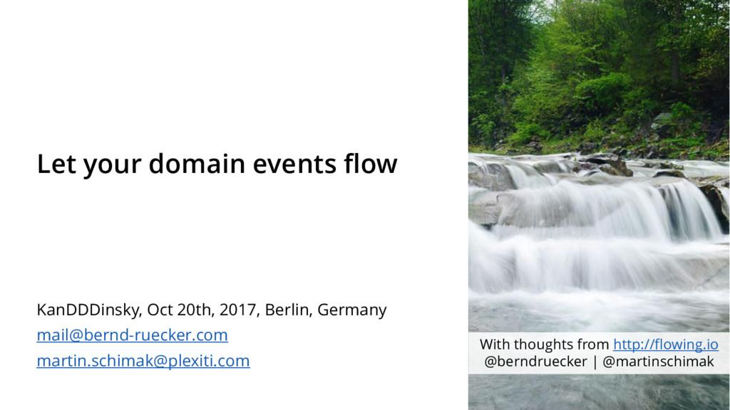 Let your domain events flow KanDDDinsky, Oct 20...