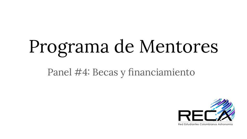 Programa de Mentores Panel #4: Becas y financiam...
