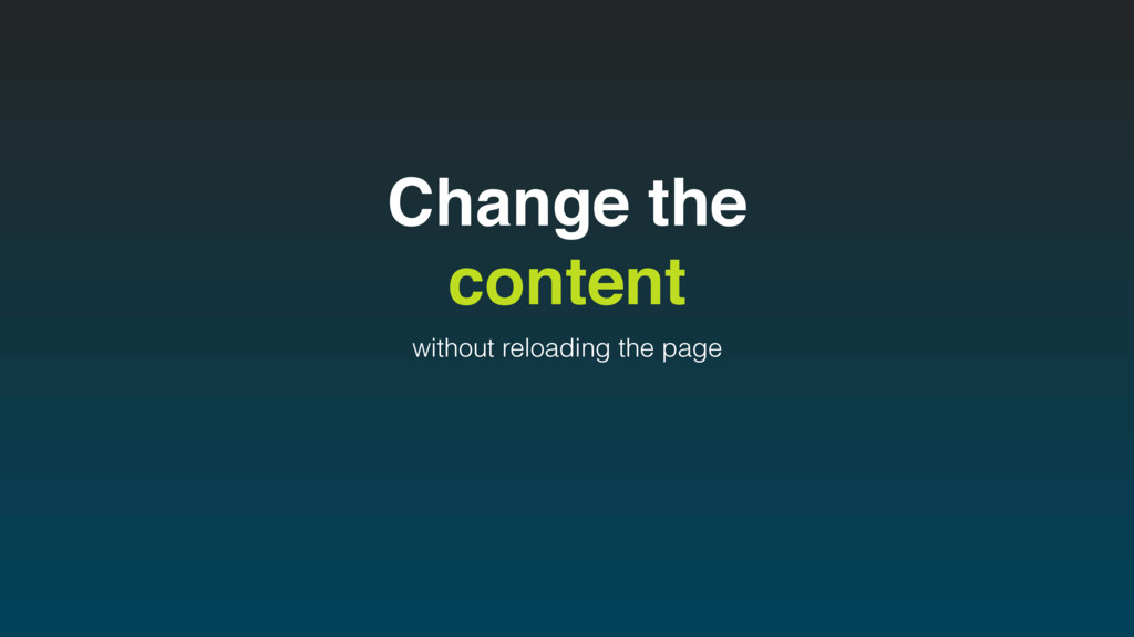 Change the content without reloading the page