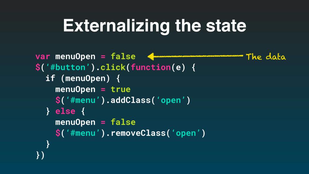 Externalizing the state var menuOpen = false $(...