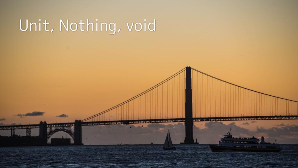 Unit, Nothing, void