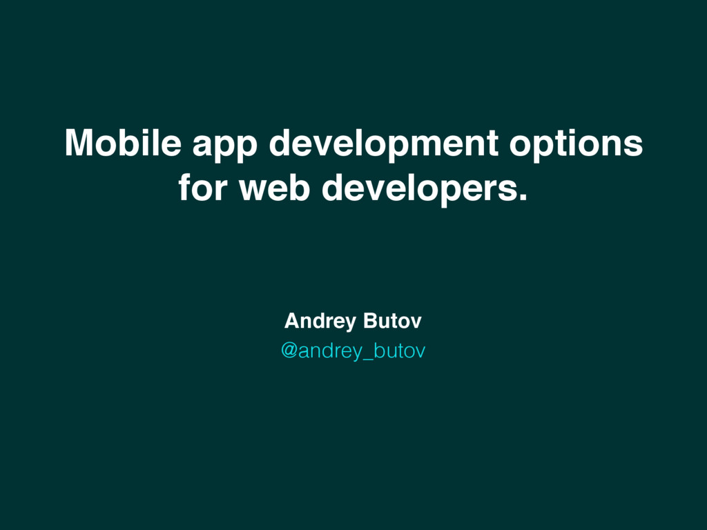 Mobile app development options for web develope...