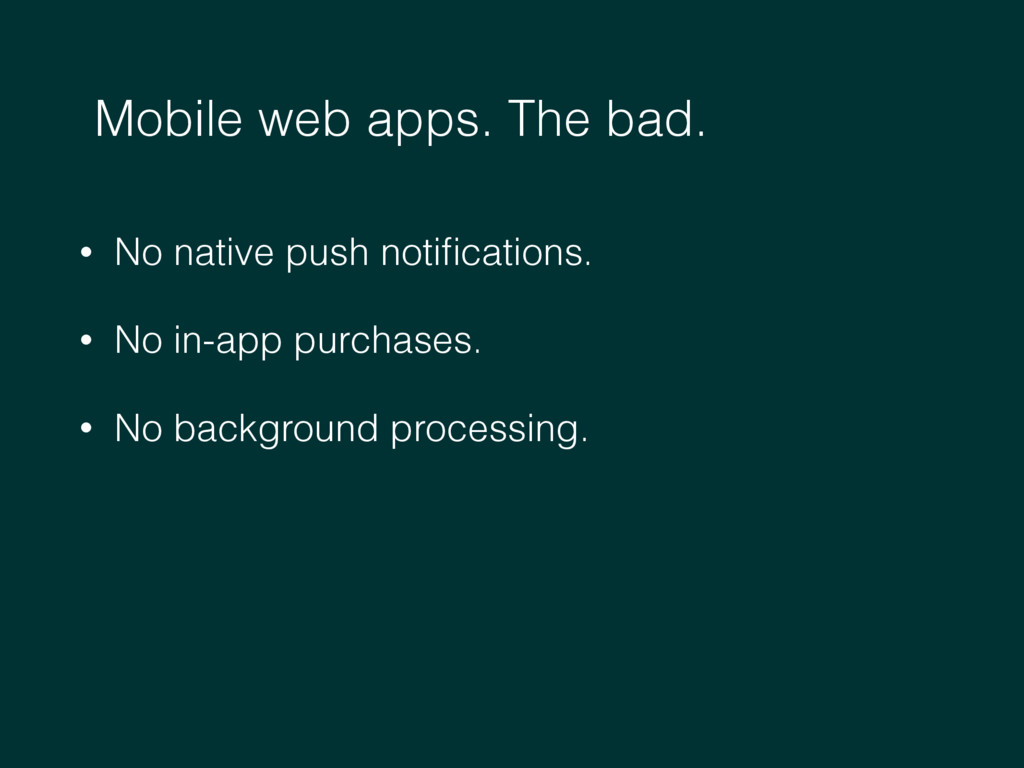 • No native push notifications. • No in-app purc...
