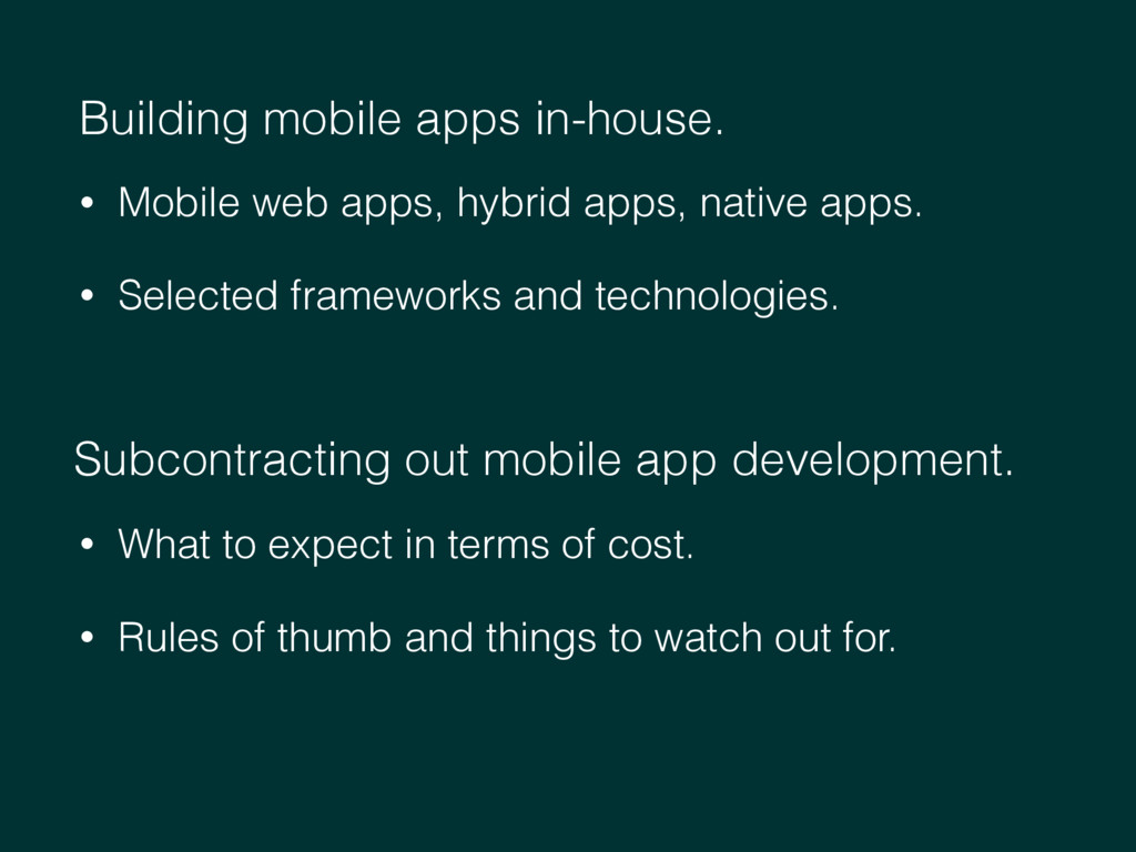 Building mobile apps in-house. Subcontracting o...