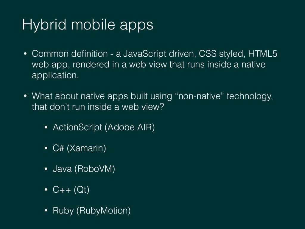 Hybrid mobile apps • Common definition - a JavaS...