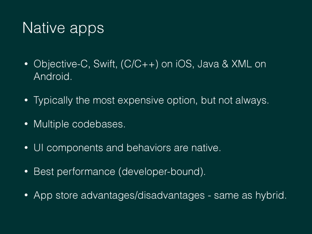 Native apps • Objective-C, Swift, (C/C++) on iO...