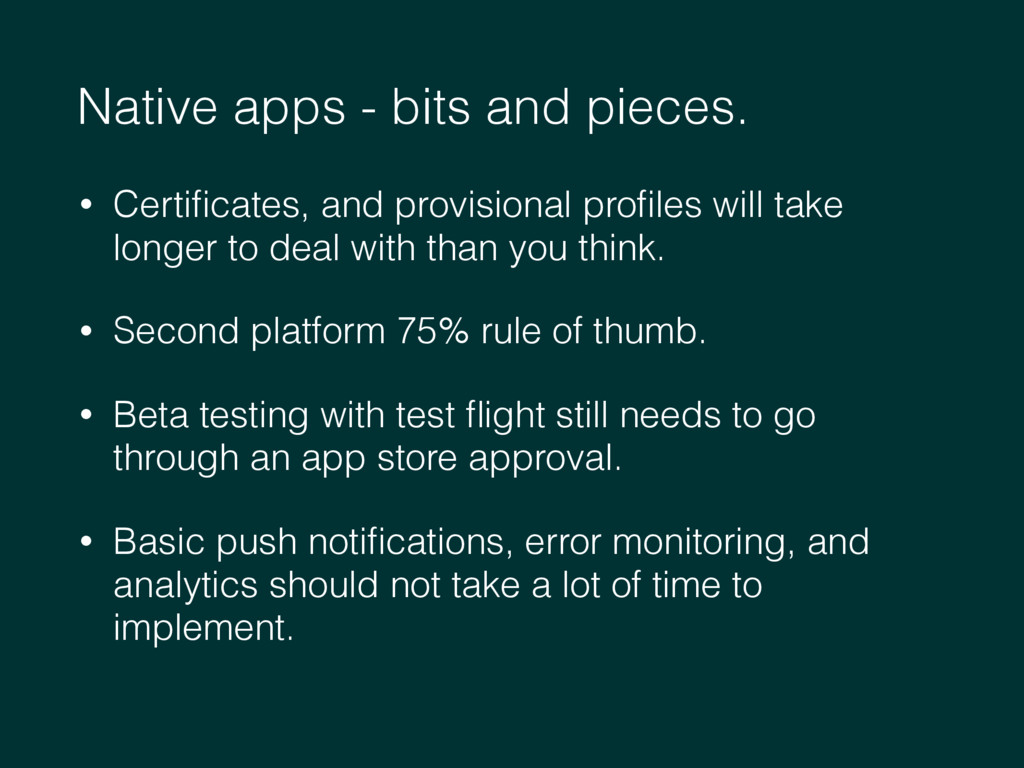 Native apps - bits and pieces. • Certificates, a...