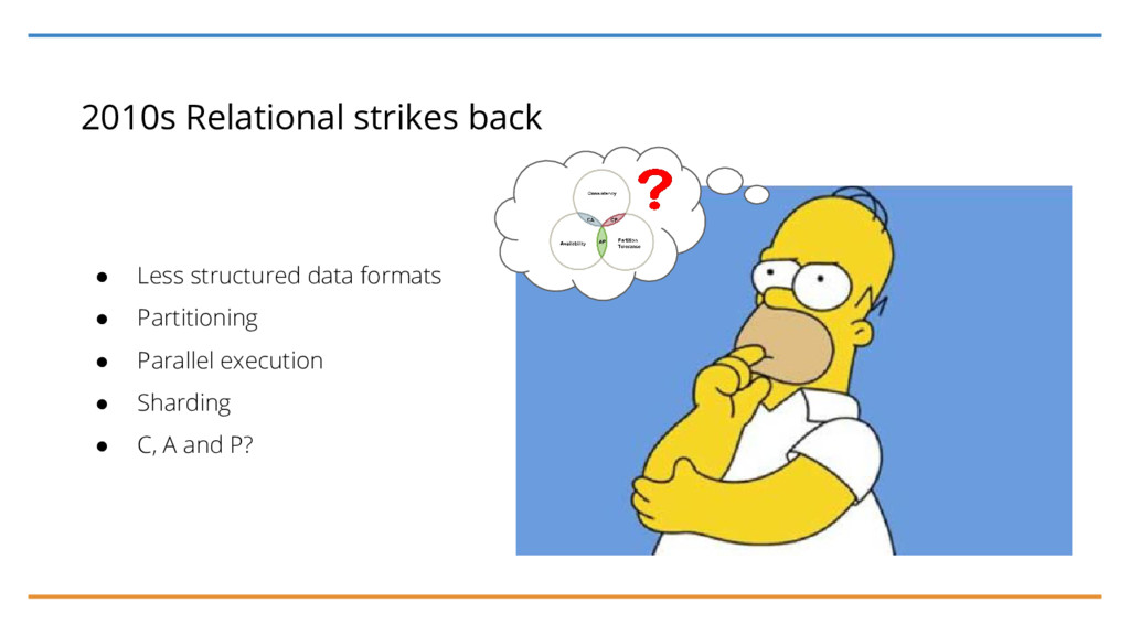 2010s Relational strikes back ● Less structured...
