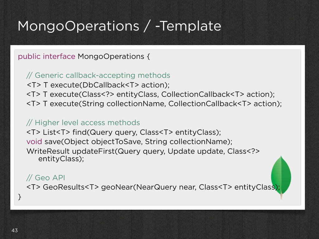 43 MongoOperations / -Template public interface...