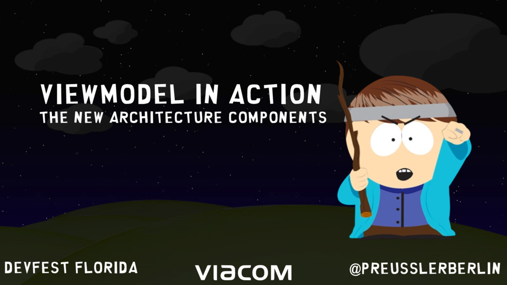 DEVFEST FLORida ViewMODEL IN ACTION the new arc...