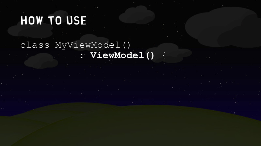 How to use class MyViewModel() : ViewModel() {