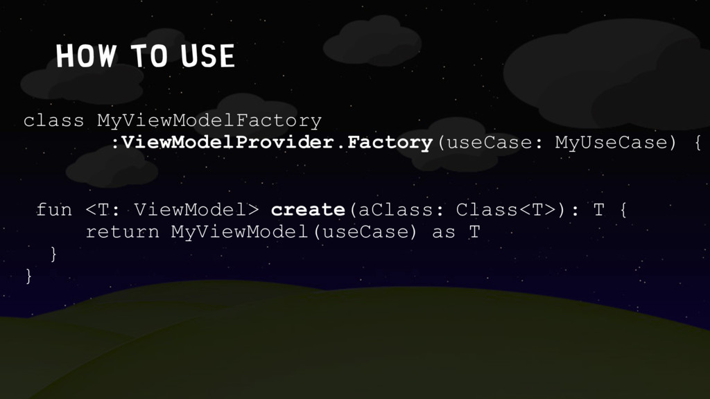 How to use class MyViewModelFactory :ViewModelP...