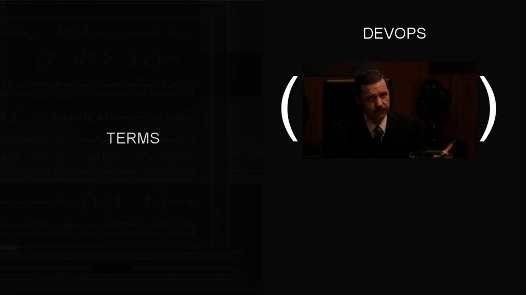 TERMS ( ) DEVOPS