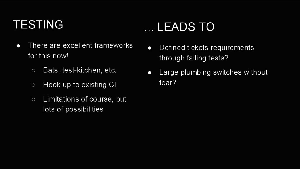 TESTING ● There are excellent frameworks for th...
