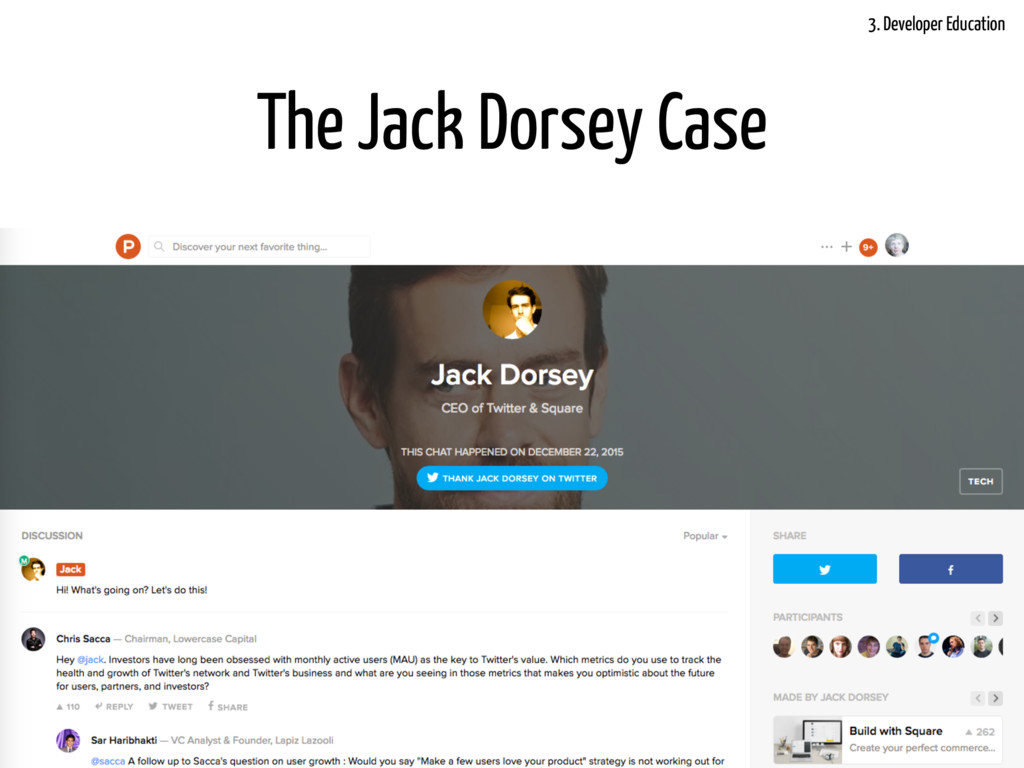 @LukasFittl The Jack Dorsey Case 3. Developer E...