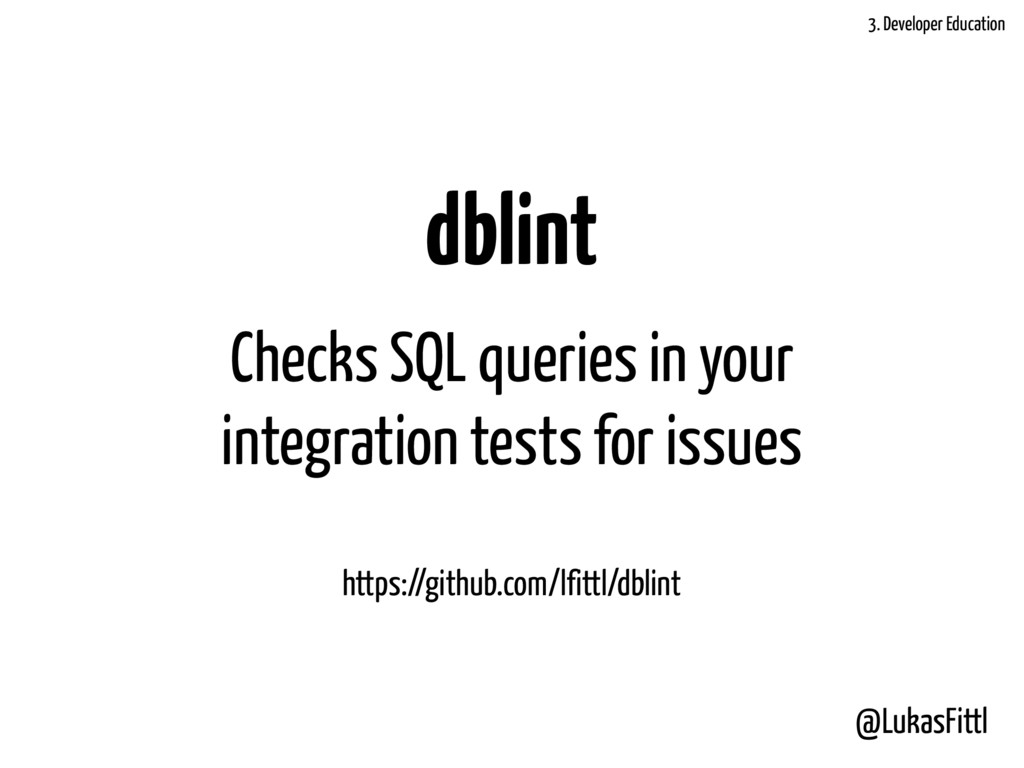@LukasFittl dblint Checks SQL queries in your i...