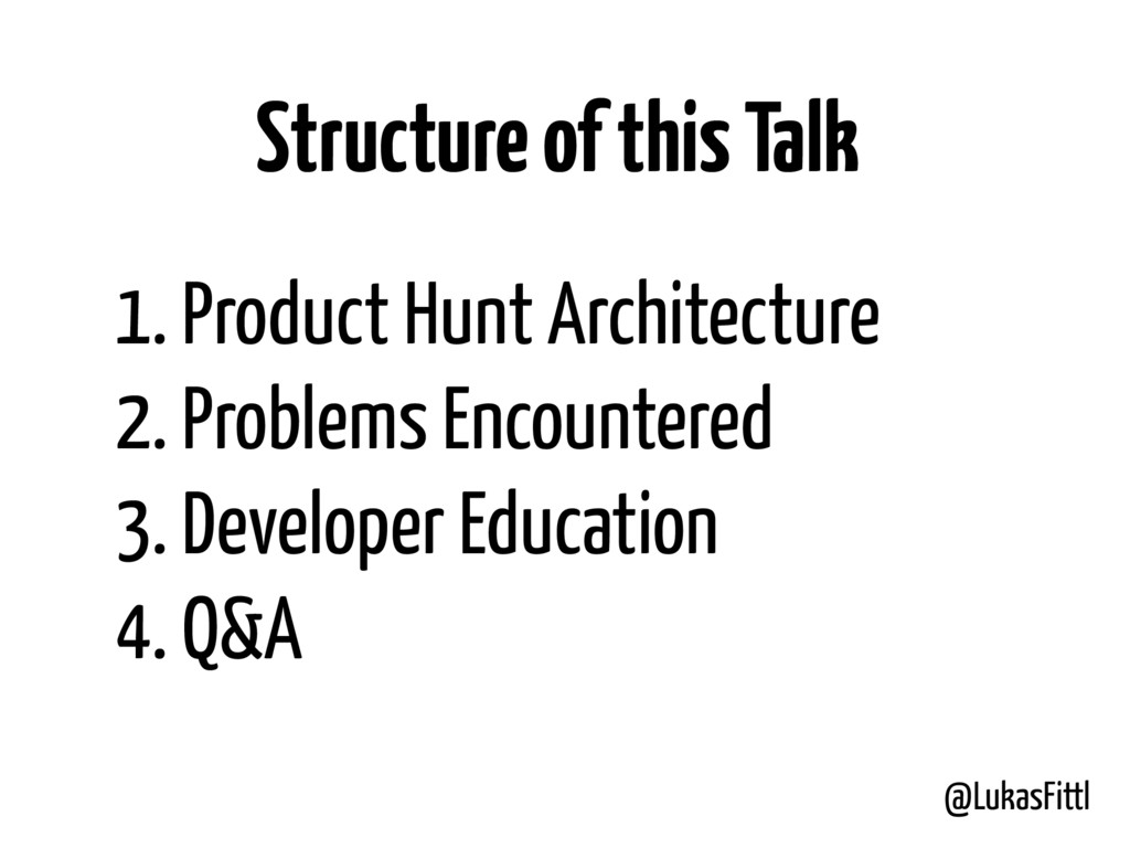 @LukasFittl 1. Product Hunt Architecture 2. Pro...