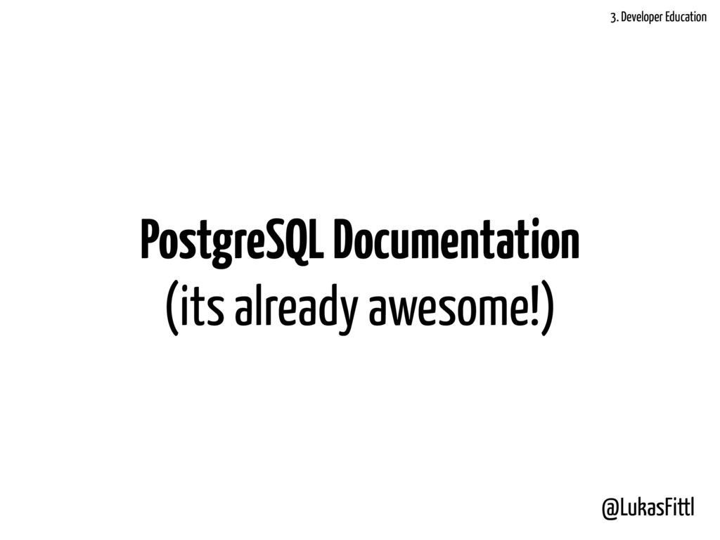 @LukasFittl PostgreSQL Documentation (its alrea...
