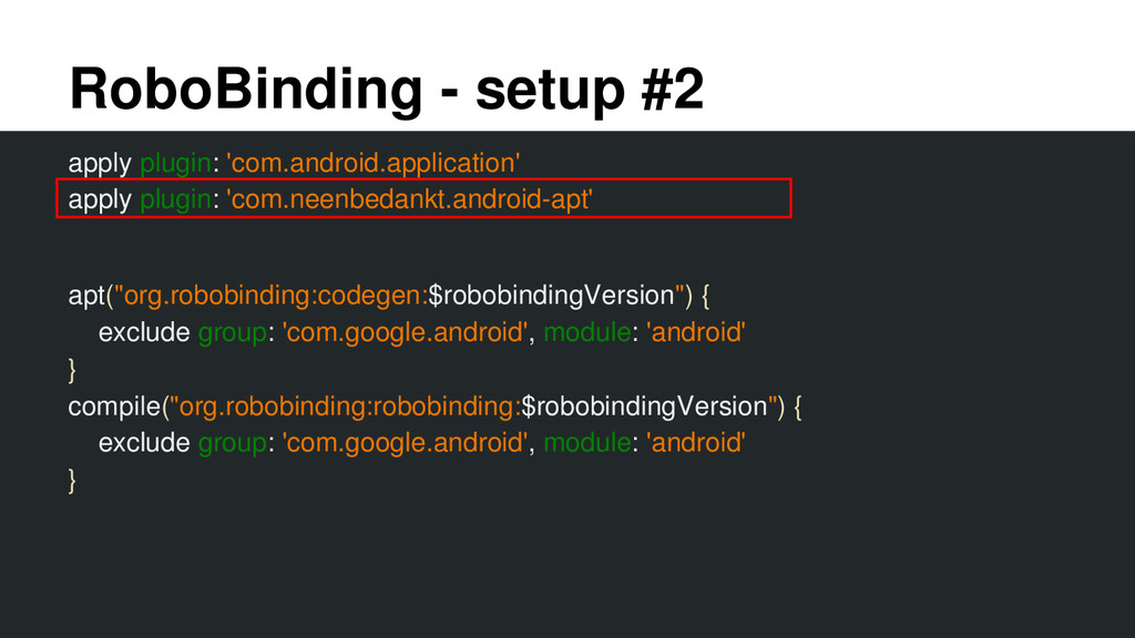 RoboBinding - setup #2 apply plugin: 'com.andro...