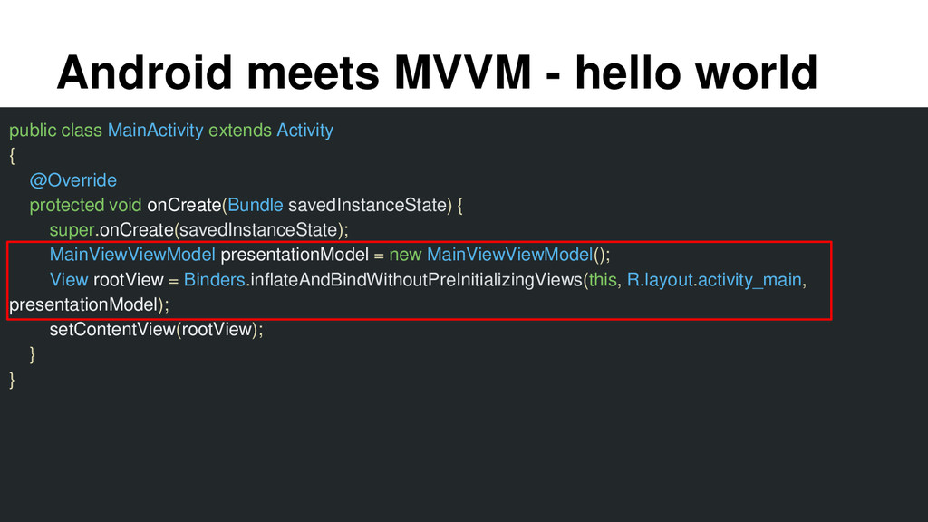Android meets MVVM - hello world public class M...