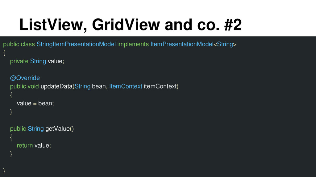 ListView, GridView and co. #2 public class Stri...