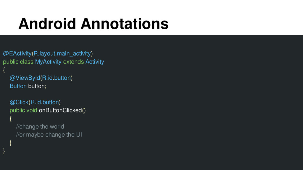 Android Annotations @EActivity(R.layout.main_ac...
