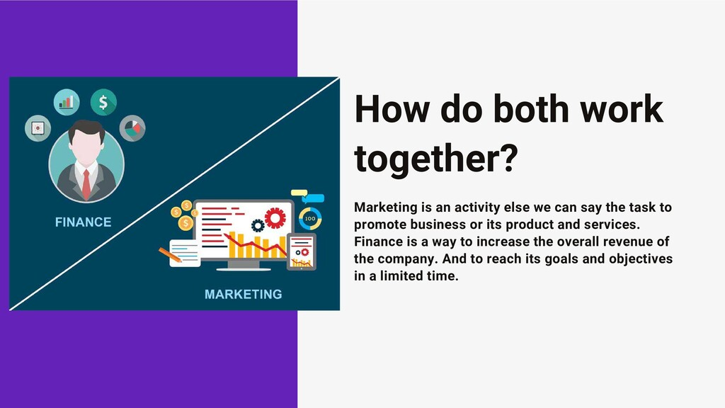 How do both work together? Marketing is an acti...