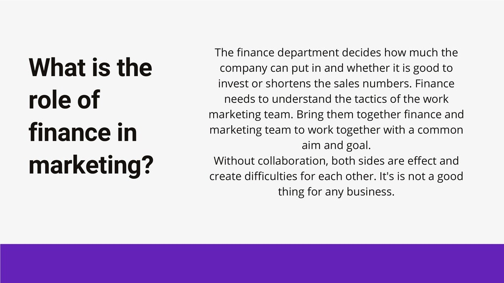What is the role of finance in marketing? The f...