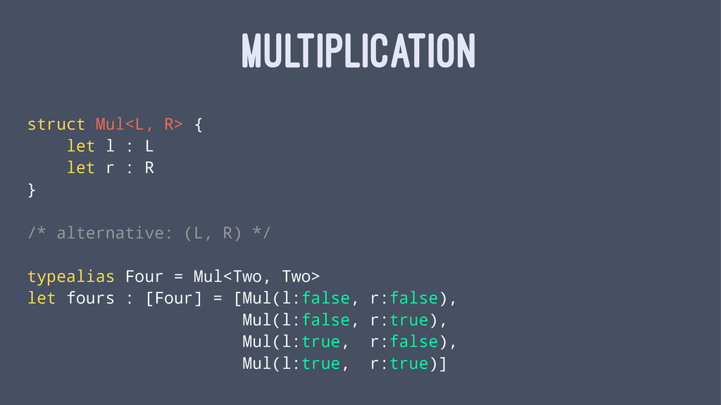 MULTIPLICATION struct Mul<L, R> { let l : L let...