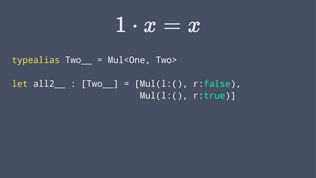 typealias Two__ = Mul<One, Two> let all2__ : [T...