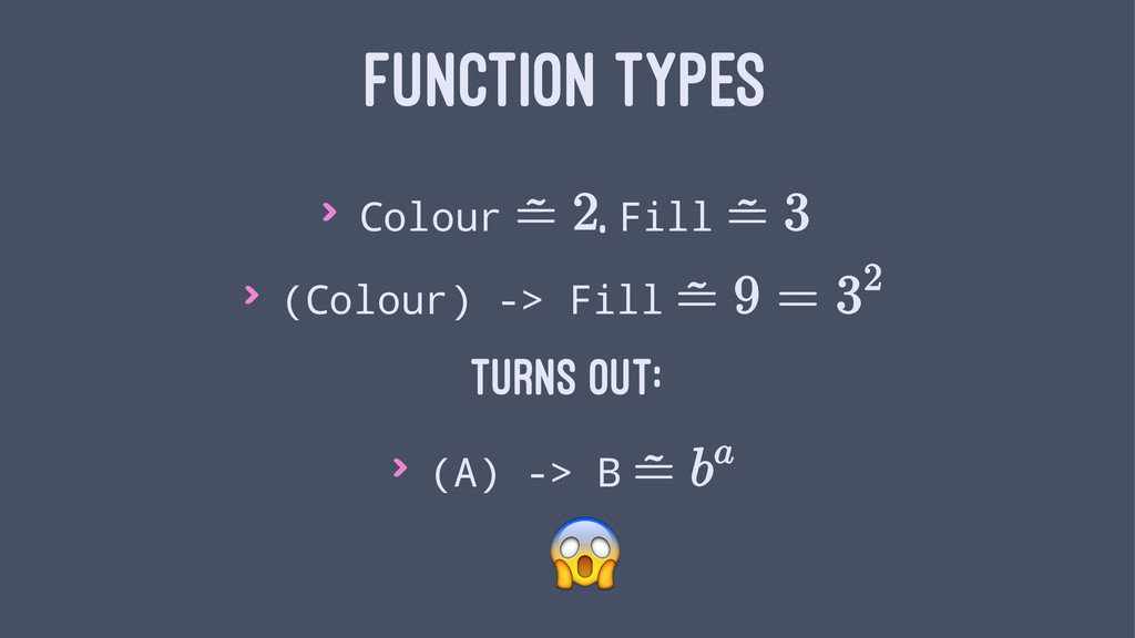 FUNCTION TYPES > Colour , Fill > (Colour) -> Fi...