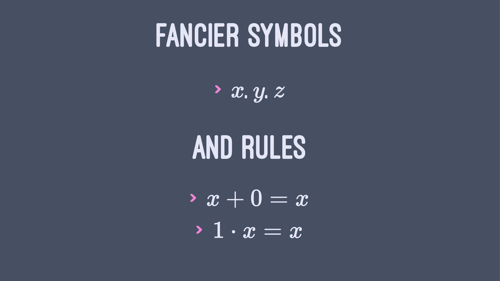 FANCIER SYMBOLS > , , AND RULES > >