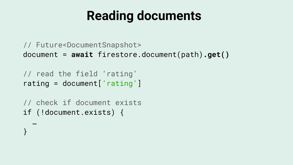 Reading documents // Future<DocumentSnapshot> d...