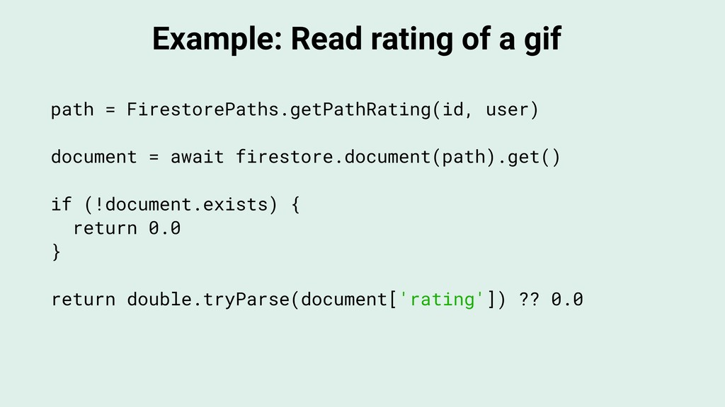 Example: Read rating of a gif path = FirestoreP...