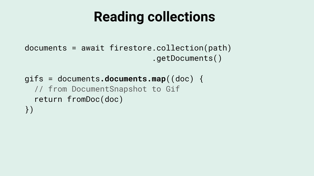 Reading collections documents = await firestore...